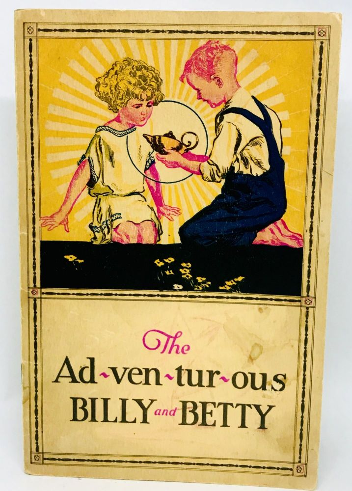 The Adventurous Billy and Betty; Dedicated to the Children of America by Van Camp's. Edward M. Carney.