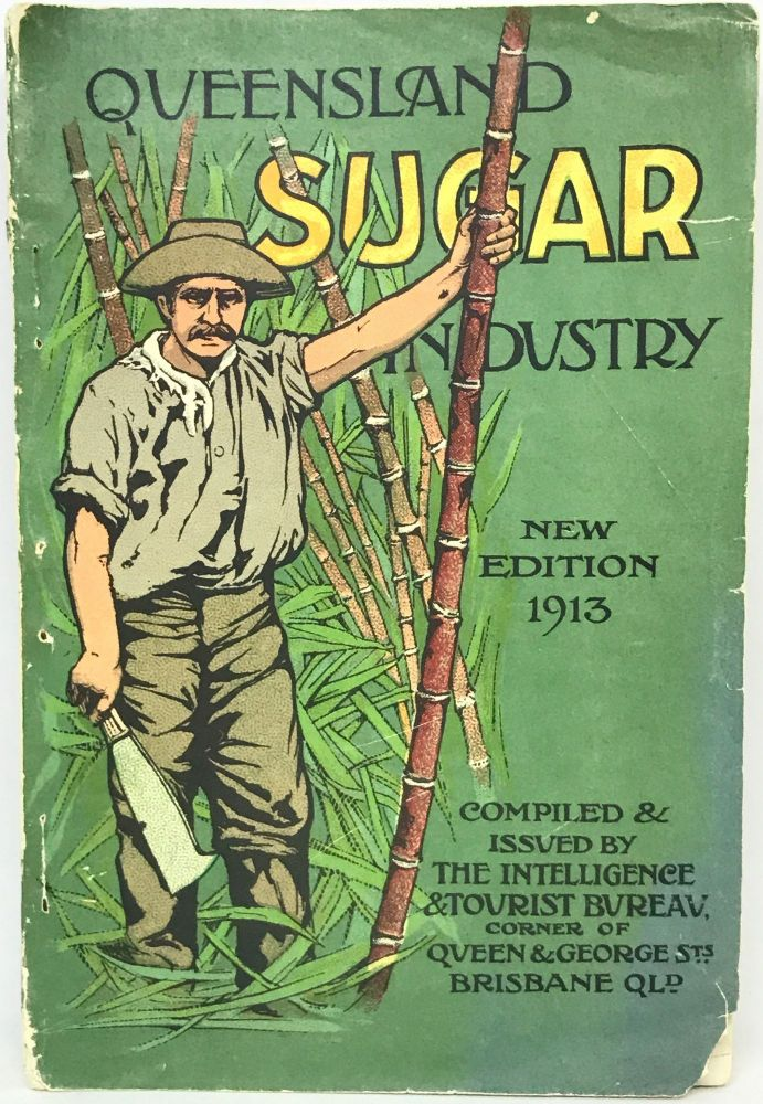 [AUSTRALIA] [SUGAR] Queensland Sugar Industry; New Edition 1913. P. J. Nally.