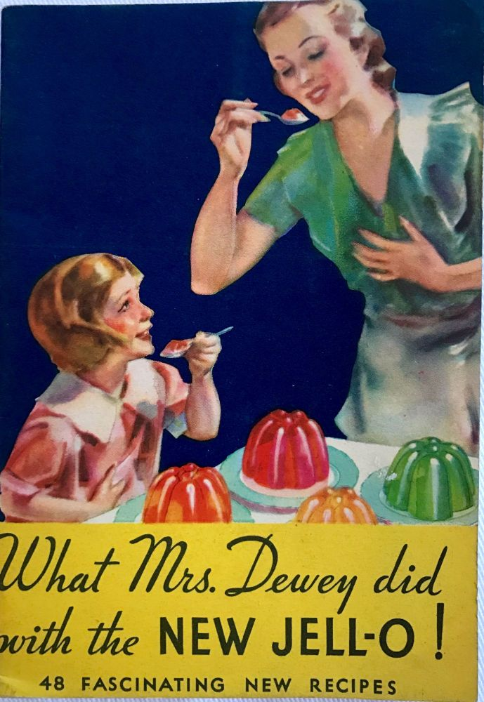 What Mrs. Dewey did with the NEW JELL-O!; 48 Fascinating New Recipes. The Jell-O Company.