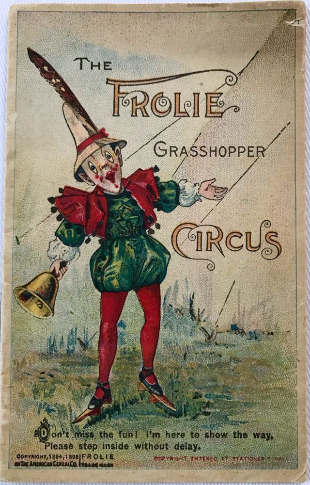 The Frolie Grasshopper Circus. The American Cereal Co.