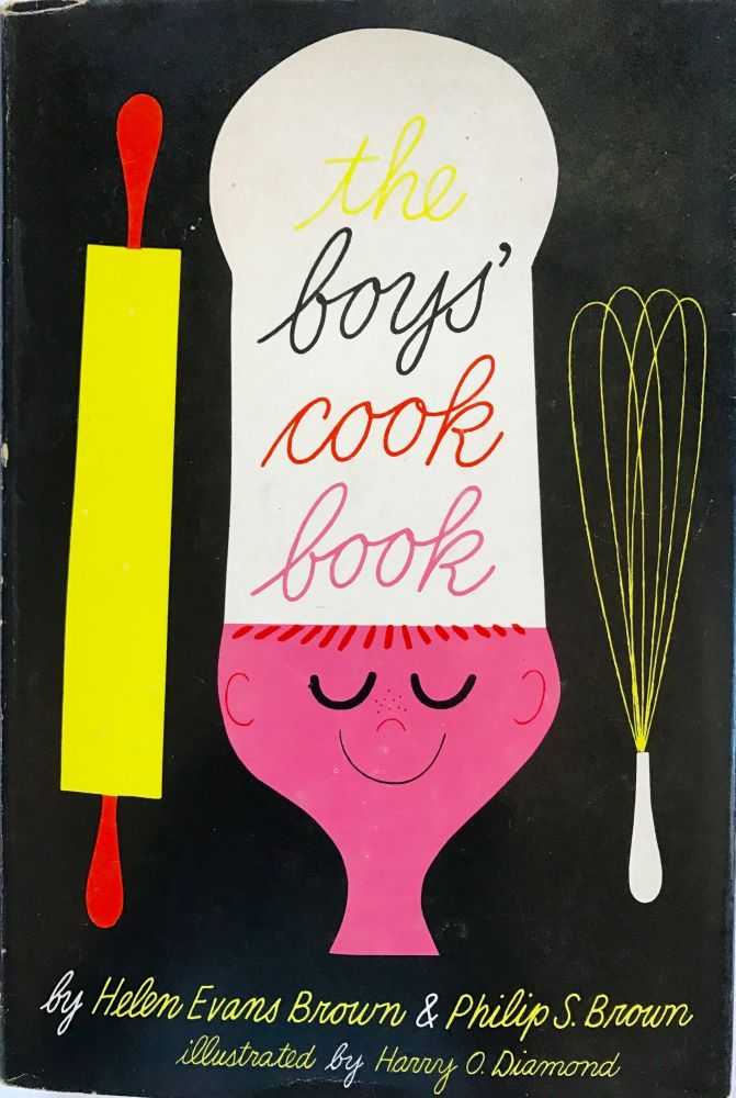 The boys' cook book; Illustrated by Harry O. Diamond. Helen Evans Brown, Philip S. Brown.