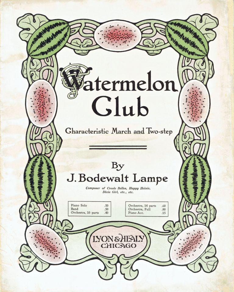 [SHEET MUSIC] Watermelon Club; Characteristic March and Two-step. J. Bodewalt Lampe.