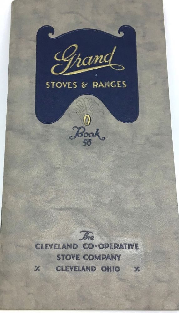 [TRADE CATALOG] Grand Stoves and Ranges for Gas or Coal; Book No. 56