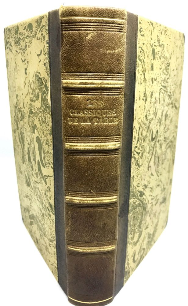 Les Classiques de la Table; The classics of the table for the use of the practitioners and people of the world, with engraved portraits. Charles-Frederic-Alfred Fayot.