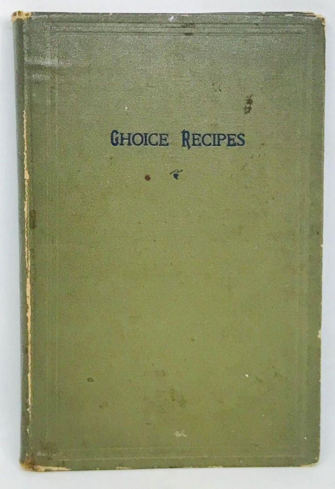 Choice Recipes. COMMUNITY COOKBOOK, Woman's Association of the Eliot Union Church.