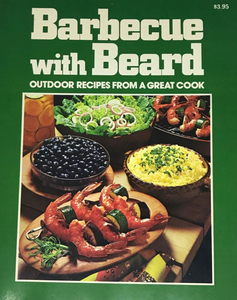 Barbecue With Beard; Outdoor Recipes From A Great Cook. James Beard.