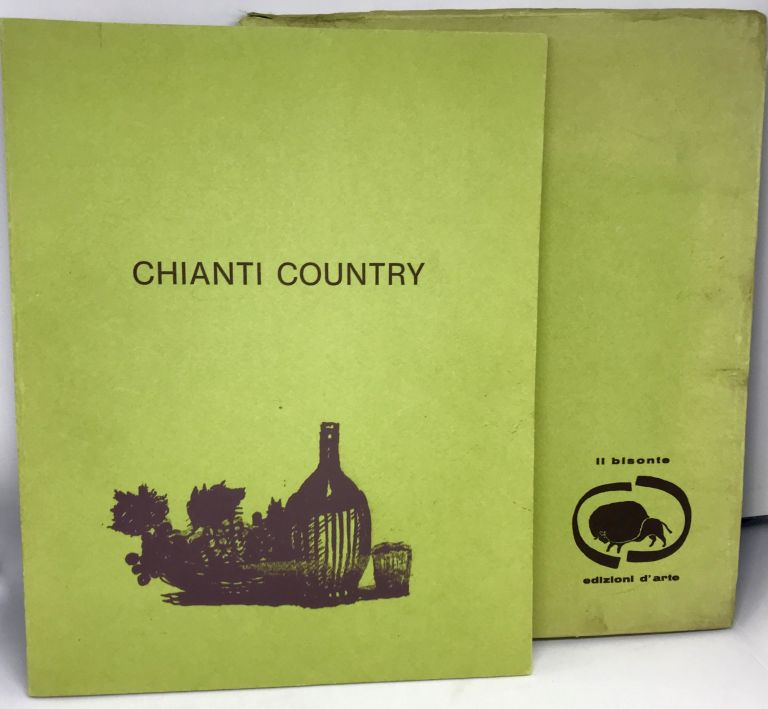[WINE] [ITALY] Chianti Country; Twenty-seven plates presented by Carlo Betocchi - Historical Introduction by Giuseppe Conti. Nino Tirinnanzi.