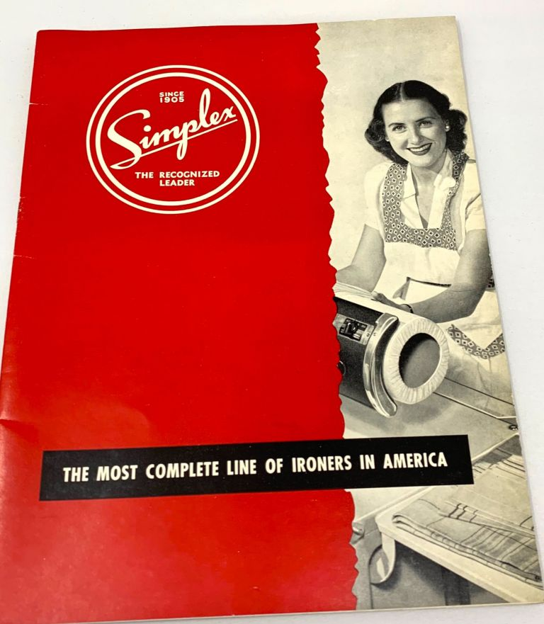 [IRONING] Simplex - The Recognized Leader; The Most Complete Line of Ironers in America. American Ironing Machine Co.