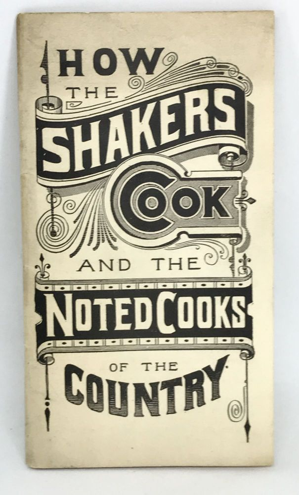 How the Shakers Cook and the Noted Cooks of the Country. Margaret.