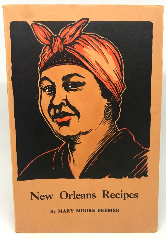 New Orleans Recipes. Mary Moore Bremer.