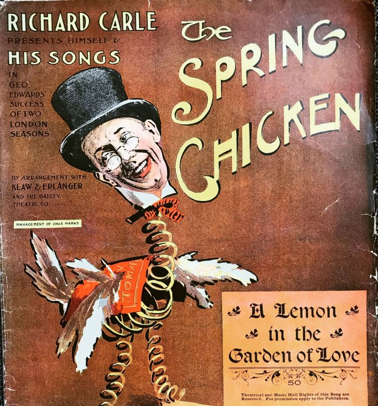 [SHEET MUSIC] The Spring Chicken; A Lemon in the Garden of Love. Richard Carle.