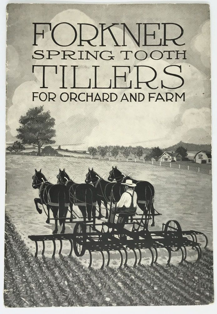 [FARMING] [TRADE CATLAOGUE] Forkner Spring Tooth Tillers; For Orchard and Farm - Catalog E. The Light Draft Harrow Co.