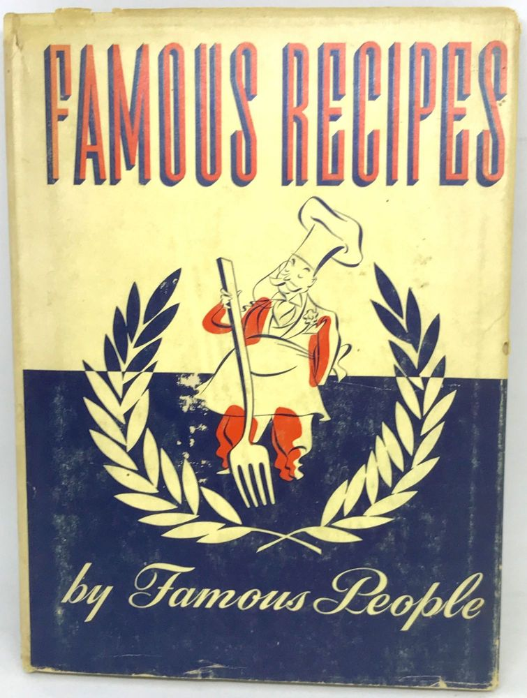 Famous Recipes By Famous People; Hotel Del Monte. Herbert Cerwin, Compiled and Edited.