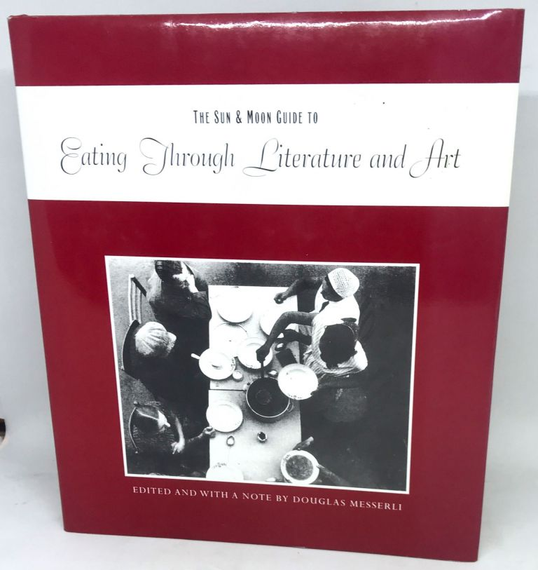 The Sun & Moon Guide to Eating Through Literature and Art. Douglas Messerli, Edited.