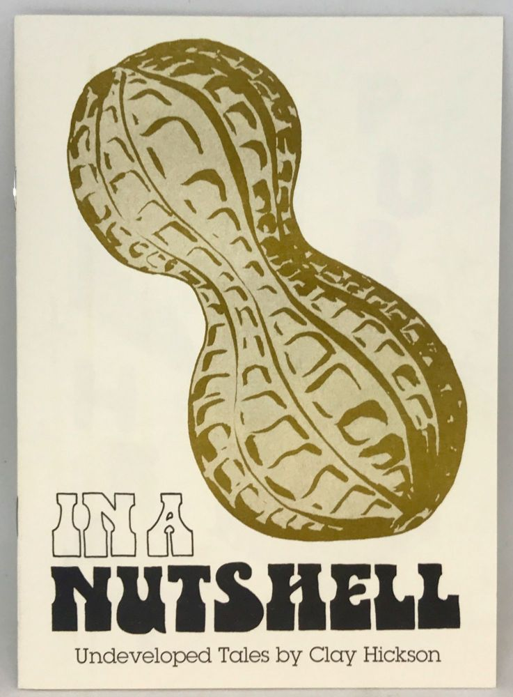 [RISOGRAPH] IN A NUTSHELL; Undeveloped Tales by Clay Hickson. Clay Hickson.