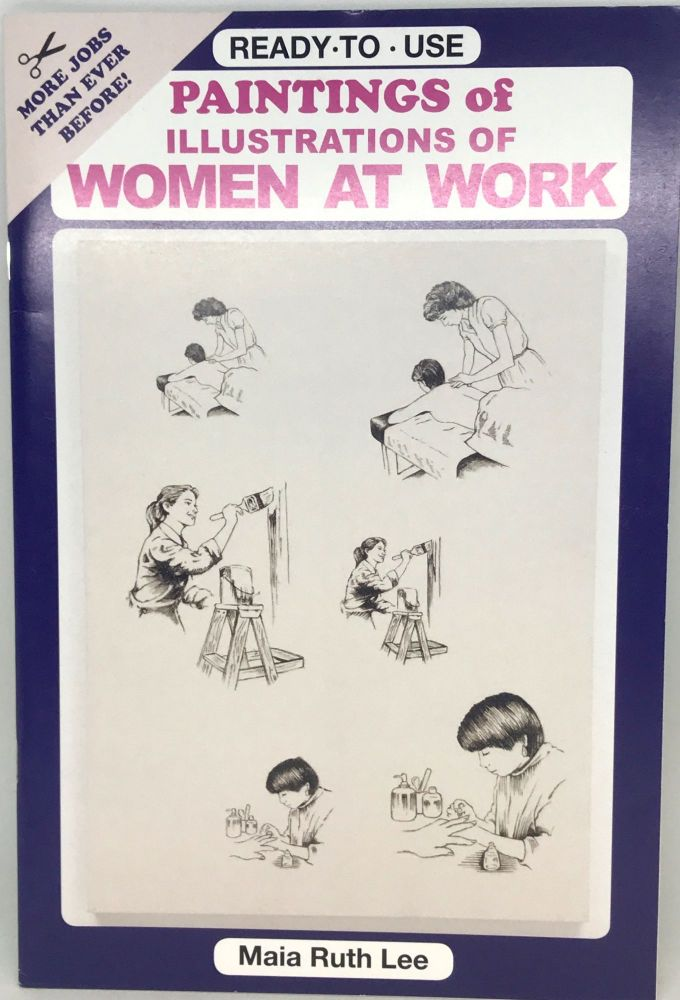 [WOMEN] [ART] Paintings of Illustrations of WOMEN AT WORK; READY - TO - USE. Maia Ruth Lee.