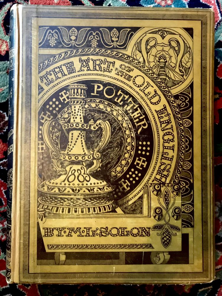 The Art of the Old English Potter. L. M. Solon.
