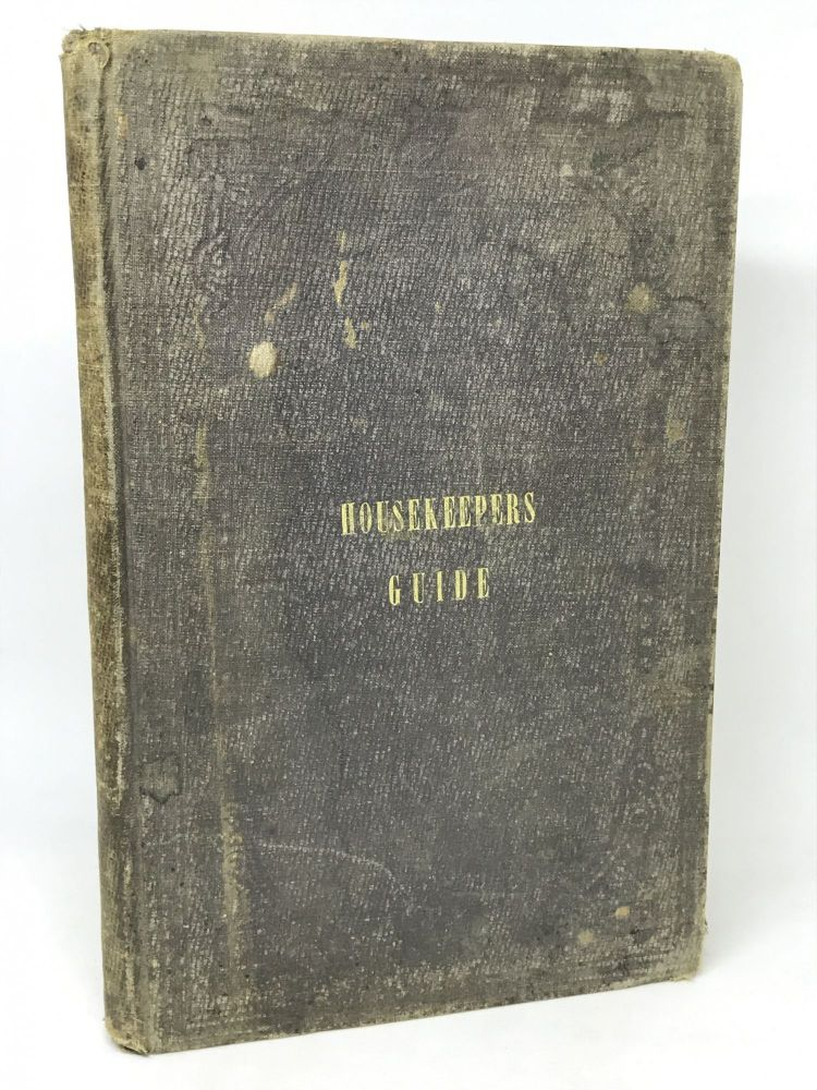 [DOMESTIC SCIENCE] The Ladies' Indispensable Companion and Housekeepers' Guide, published with Ladies' Domestic Economy and Housekeepers' Guide; Embracing Rules of Etiquette: Rules for the Formation of Good Habits; and a great Variety of Medical Recipes. To Which is added one of the Best Systems of Cookery. Anon, By An Experienced Cook.
