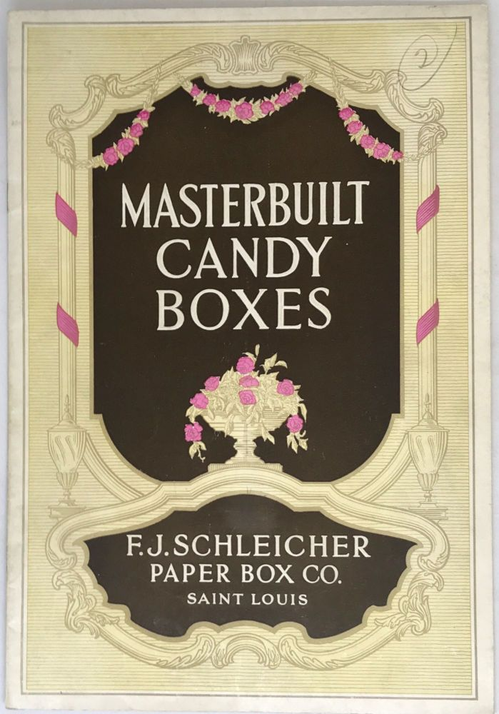 [TRADE CATALOG] [CANDY] Masterbuilt Candy Boxes; Catalog Number 13. F. J. Schleicher Paper Box Co.