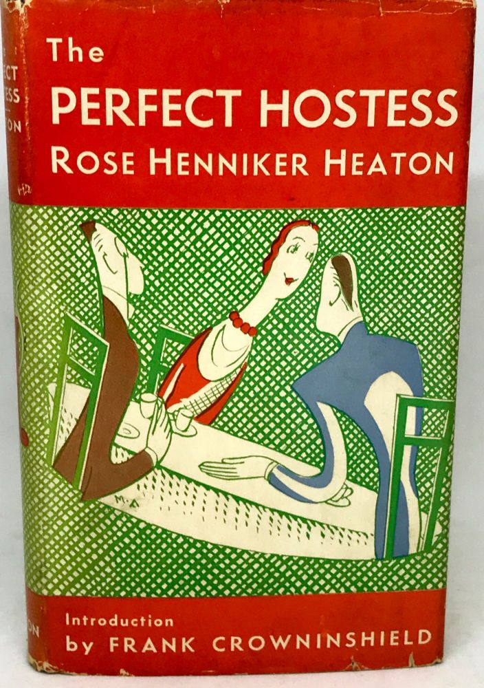 The Perfect Hostess; With an Introduction by Frank Crowninshield, Decorated by Alfred E. Taylor. Rose Henniker Heaton.