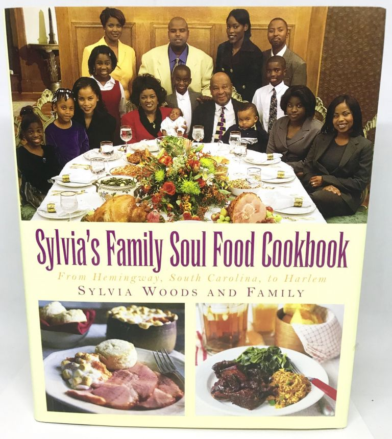 Sylvia's Family Soul Food Cookbook; From Hemingway, South Carolina, to Harlem. Sylvia and Family Woods.