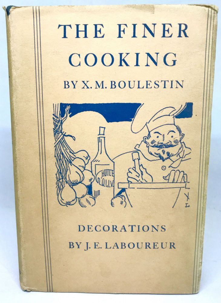 The Finer Cooking; Or Dishes For Parties. X. M. Boulestin.