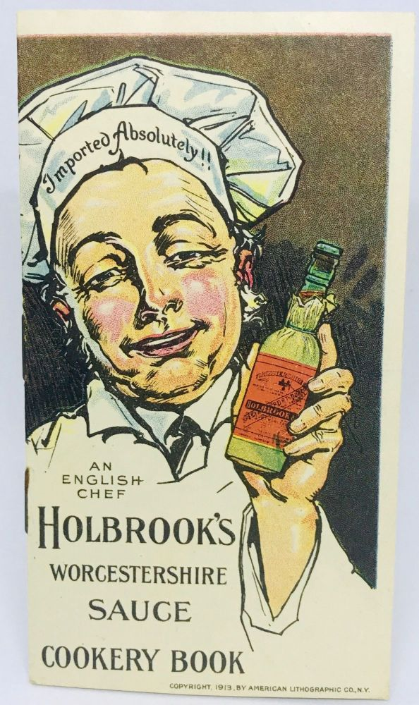 Holbrook's Worcestershire Sauce Cookery Book; Imported Absolutely!