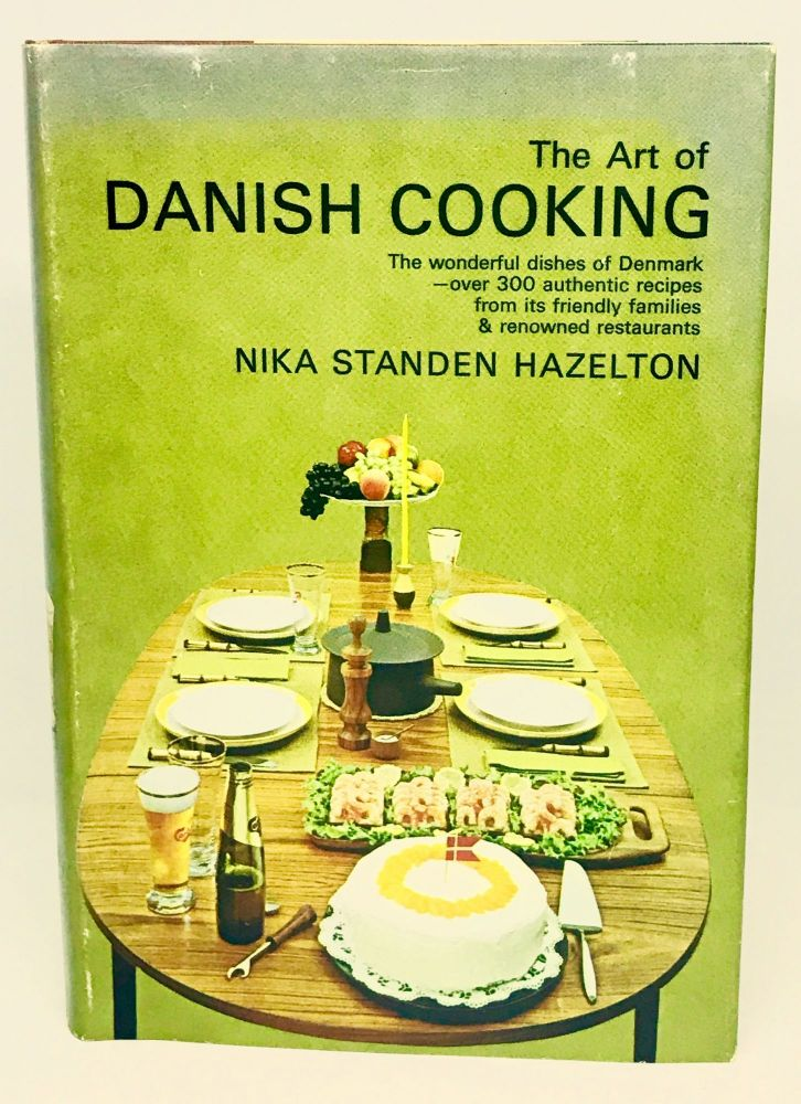 The Art of Danish Cooking; The wonderful dishes of Denmark - over 300 authentic recipes from its friendly families & renowned restaurants. Nika Standen Hazelton.