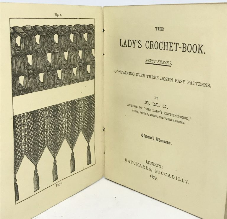 [TEXTILES] The Lady's Crochet-Book; Containing Over Three Dozen Easy Patterns. E M. C.