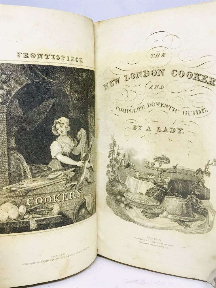 The New London Cookery and Complete Domestic Guide. By a. Lady.