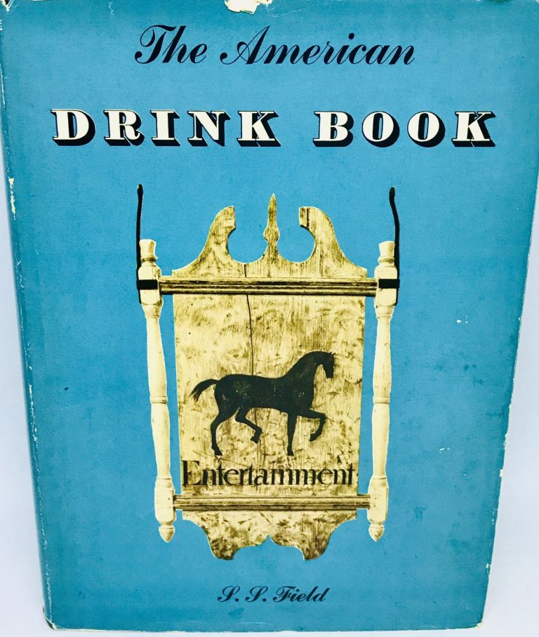 The American Drink Book. S. S. Field.