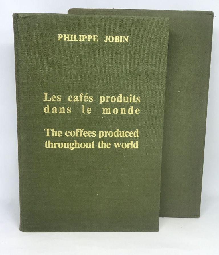 [COFFEE] Les cafés produits dans le monde - The coffees produced throughout the world; Translated from the French by Natalie Wagner with the Technical Collaboration of Jacques Combet. Philippe Jobin.