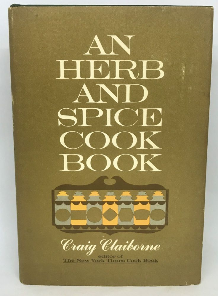 An Herb and Spice Cook Book; Drawings by Alice Golden. Craig Claiborne.