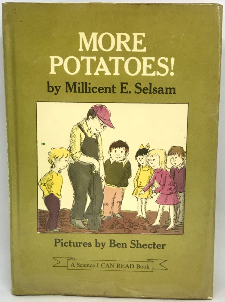 More Potatoes!; Pictures by Ben Shecter. Millicent E. Selsam.