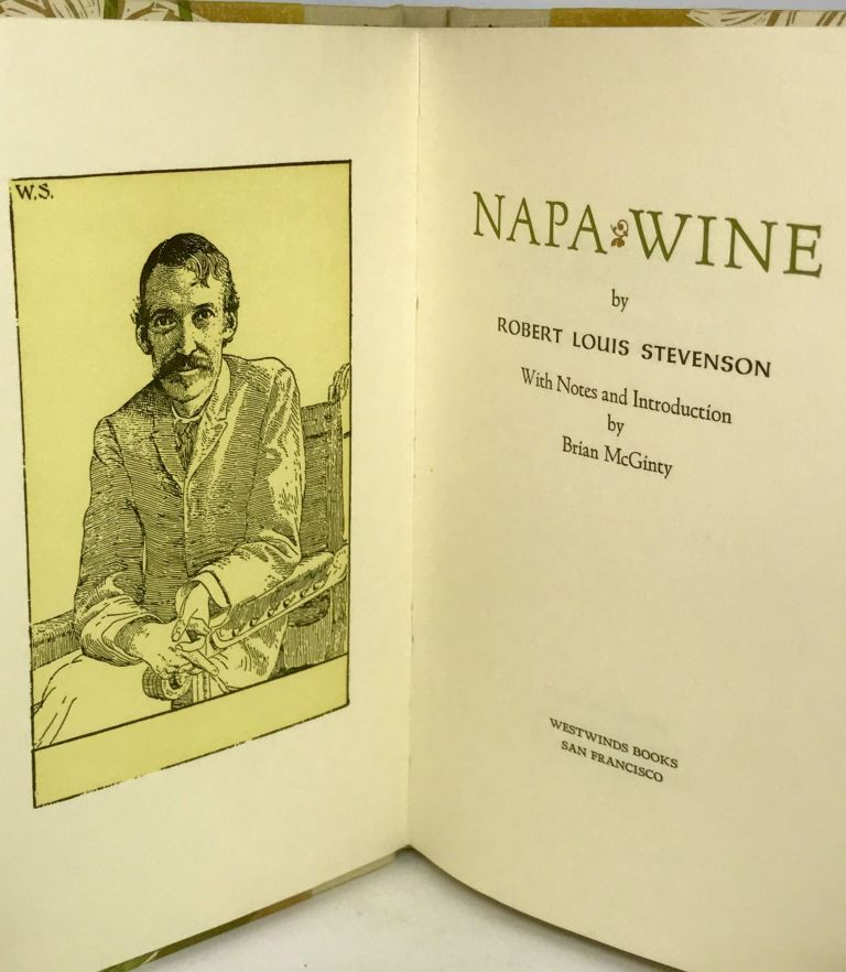 Napa Wine; With notes and Introduction by Brian McGinty. Robert Louis Stevenson.