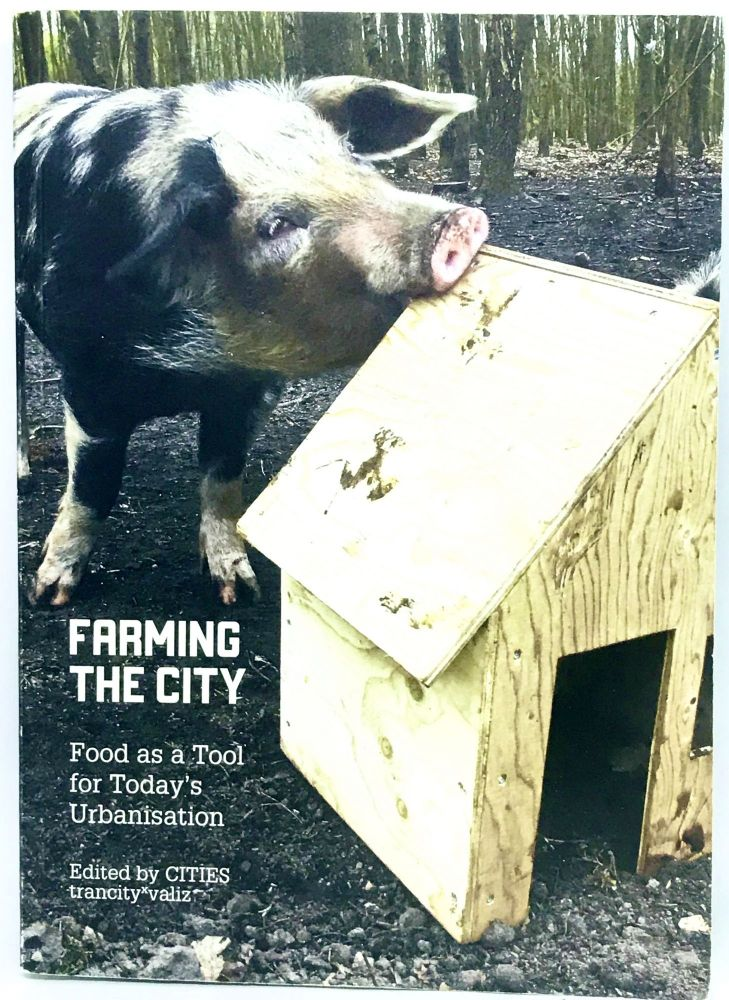 Farming The City; Food as a Tool for Today's Urbanisation. CITIES.