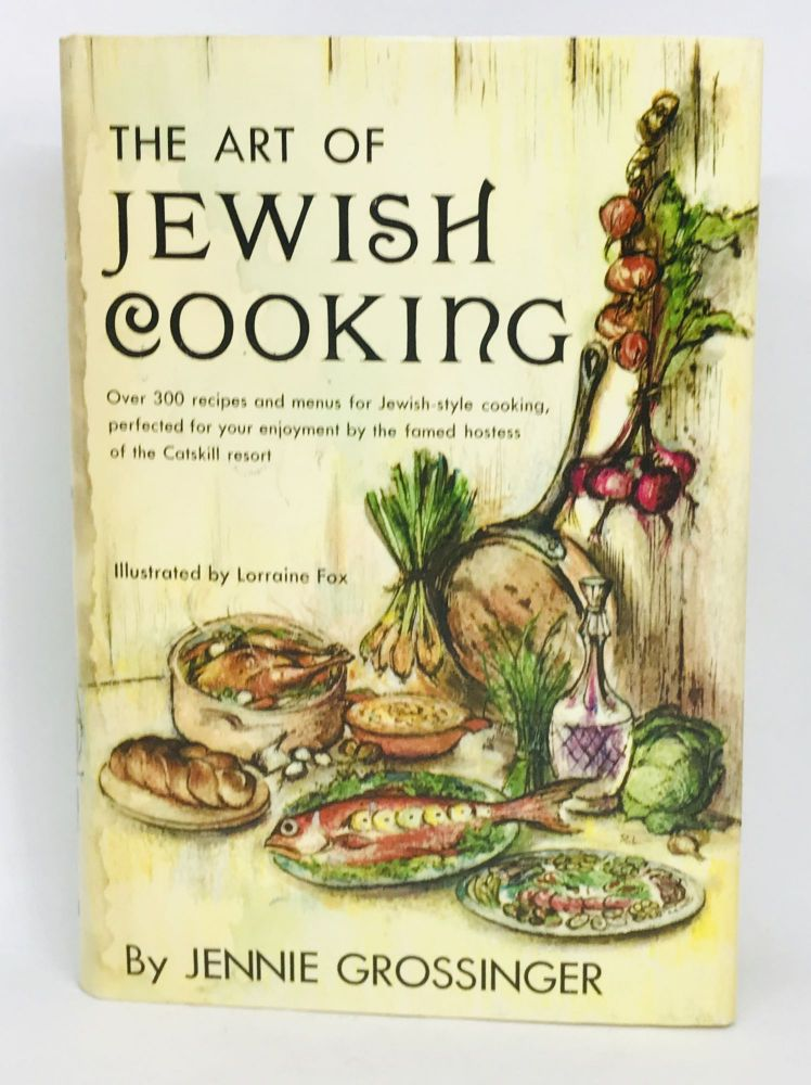 The Art of Jewish Cooking; With an Introduction by Paul Grossinger. Jennie Grossinger.
