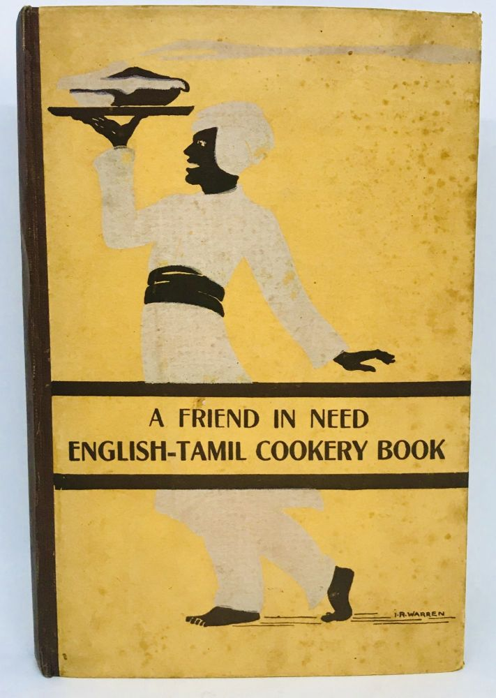 A Friend In Need - English-Tamil Cookery Book. The Ladies' Committee - F. I. N. S. Women's Workshop.