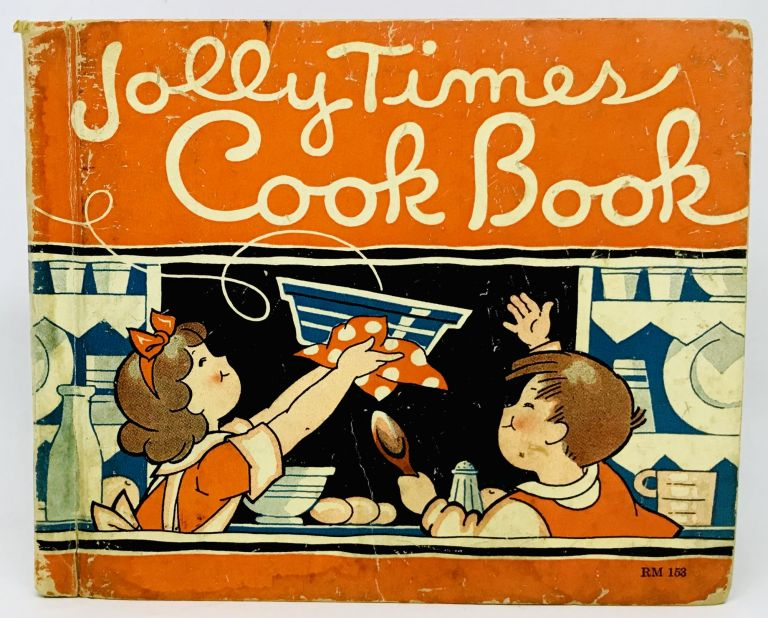 Jolly Times Cook Book; Simple Recipes For Young Beginners. Marjorie Noble Osborn.