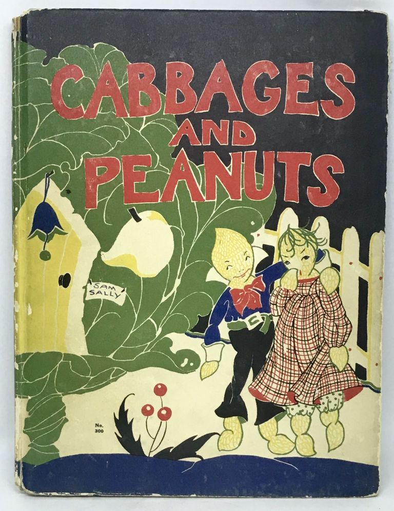 Cabbages and Peanuts; Illustrated by Fern Bisel Peat. Harriet Boyd.