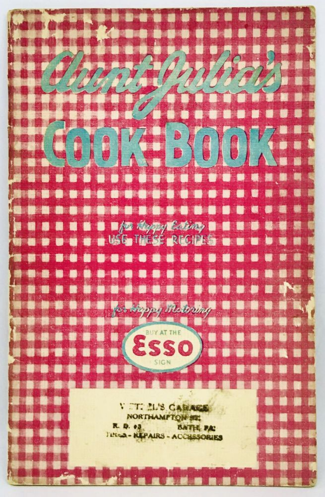Aunt Julia's Cook Book; For Happy Eating USE THESE RECIPES. Esso Standard Oil Co.
