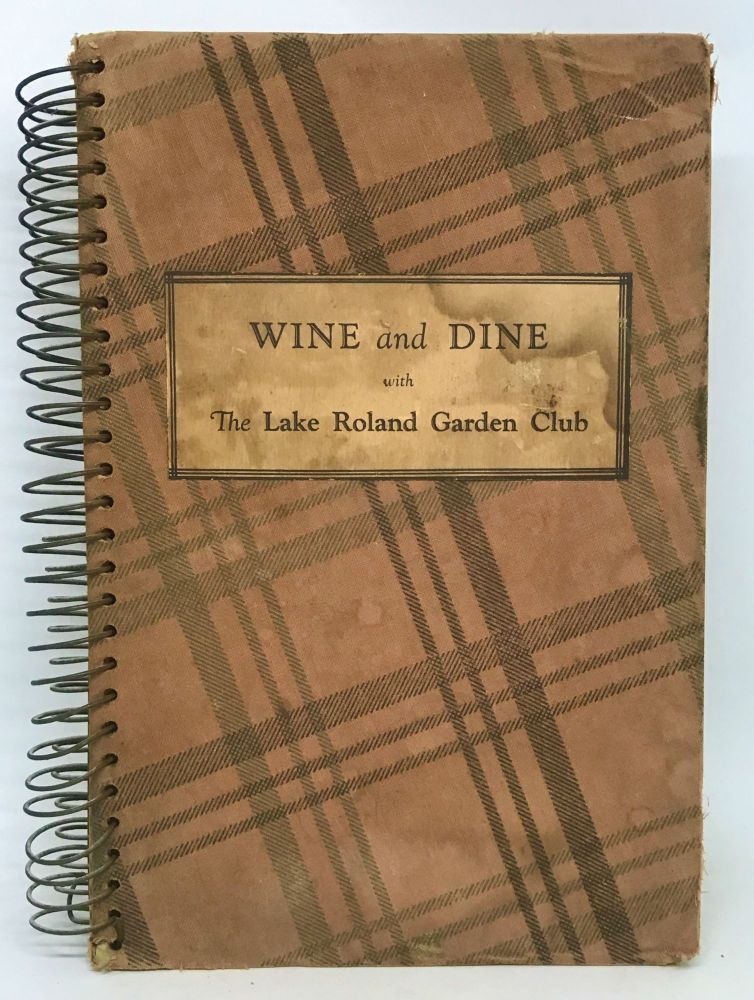 Wine and Dine with The Lake Roland Garden Club. The Lake Roland Garden Club.