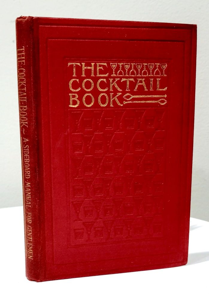 [COCKTAILS] The Cocktail Book; A Sideboard Manual for Gentlemen. Frederic Lawrence Knowles.