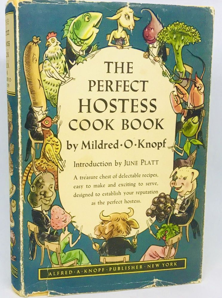 The Perfect Hostess Cook Book; Introduction by June Platt. Mildred O. Knopf.