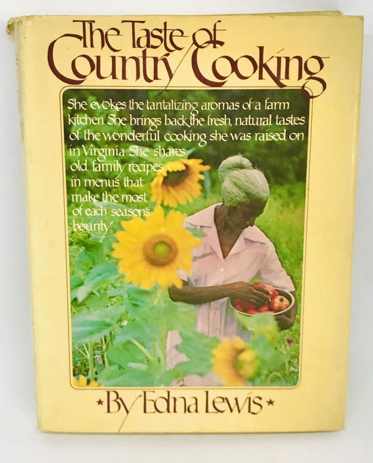 The Taste of Country Cooking. Edna Lewis.