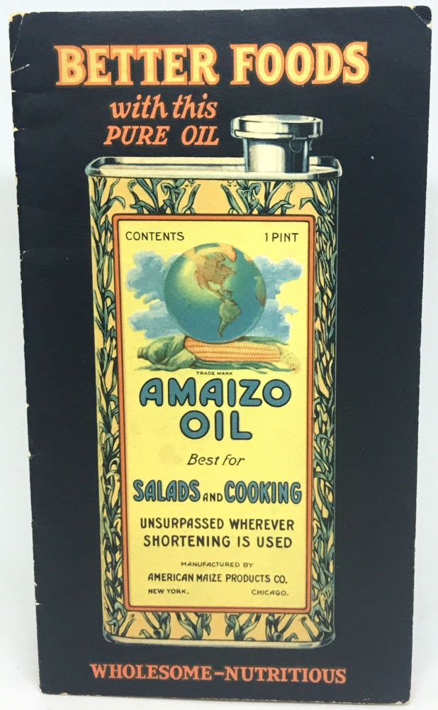 Amaizo Oil; [CORPORATE AMERICA] [FOOD MANUFACTURING] Better Foods with this Pure Oil
