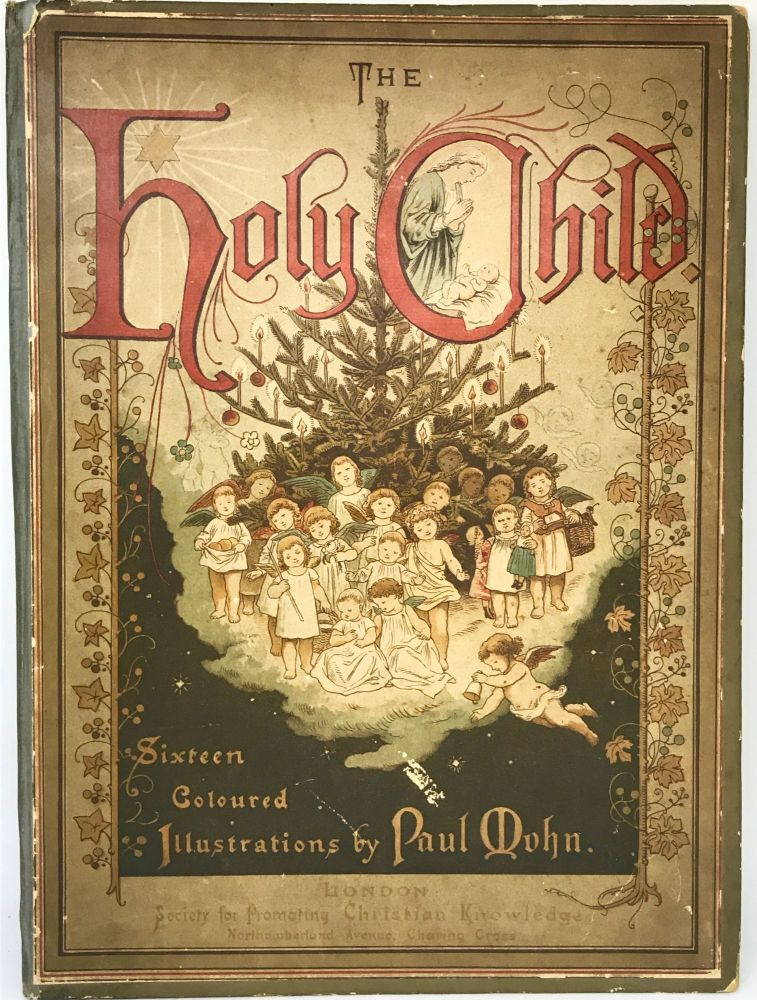 The Holy Child; Sixteen Coloured Illustrations. Paul Mohn.