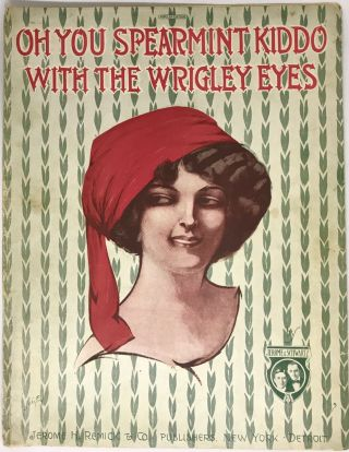 SHEET MUSIC] Oh You Spearmint Kiddo with the Wrigley Eyes. Jerome, Schwartz