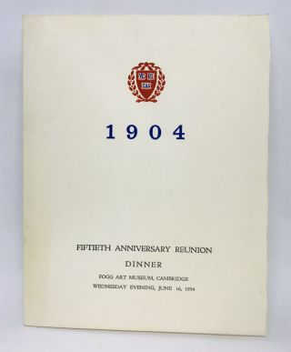 HARVARD] 1904 - Fiftieth Anniversary Reunion Dinner; Fogg Art Museum, Cambridge, Wednesday...