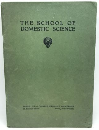 The School of Domestic Science. Boston Young Women's Christian Association